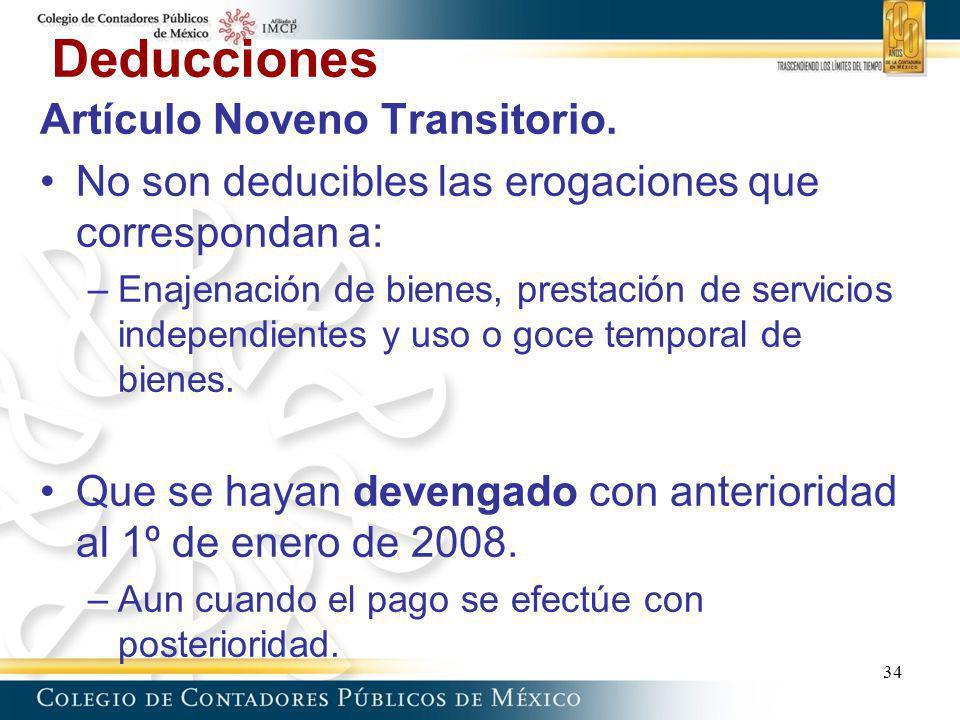 Deducciones Artículo Noveno Transitorio. No son deducibles las erogaciones que correspondan a: –Enajenación de bienes, prestación de servicios indepen