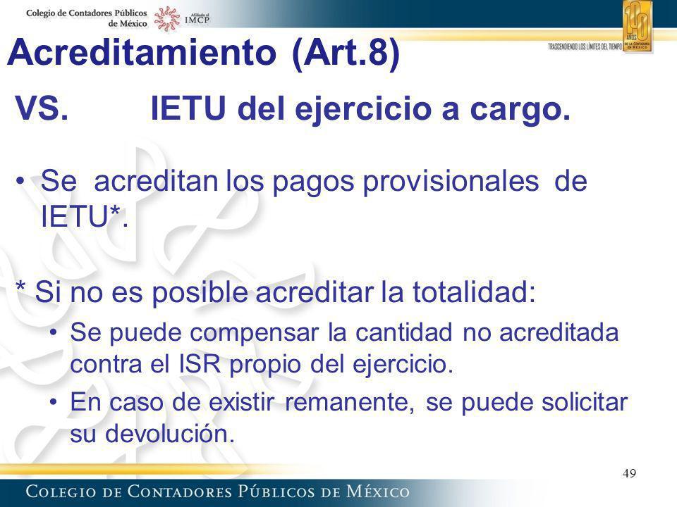 Acreditamiento (Art.8) VS.IETU del ejercicio a cargo. Se acreditan los pagos provisionales de IETU*. * Si no es posible acreditar la totalidad: Se pue