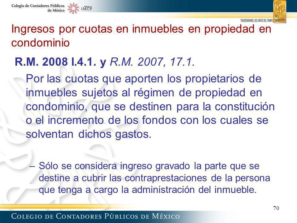 Ingresos por cuotas en inmuebles en propiedad en condominio 70 R.M. 2008 I.4.1. y R.M. 2007, 17.1. Por las cuotas que aporten los propietarios de inmu