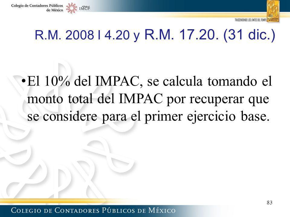 R.M. 2008 I 4.20 y R.M. 17.20. (31 dic.) El 10% del IMPAC, se calcula tomando el monto total del IMPAC por recuperar que se considere para el primer e