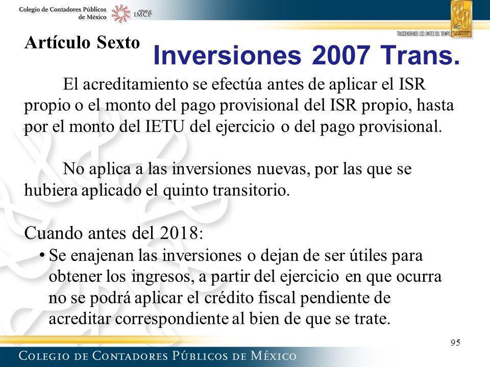 Inversiones 2007 Trans. Artículo Sexto El acreditamiento se efectúa antes de aplicar el ISR propio o el monto del pago provisional del ISR propio, has