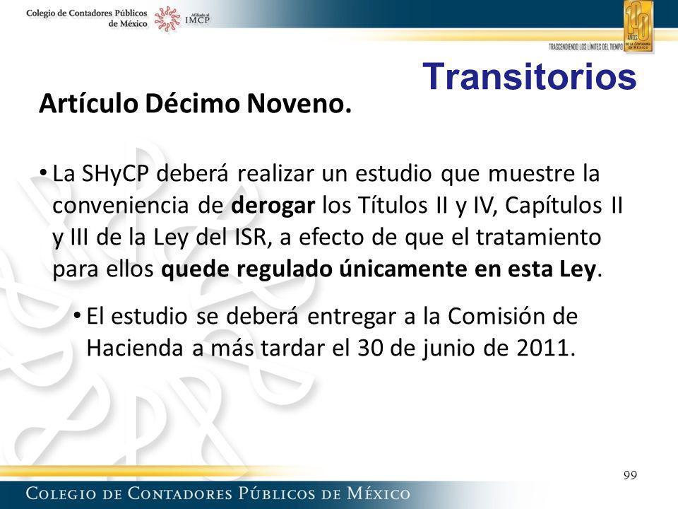 Transitorios Artículo Décimo Noveno. La SHyCP deberá realizar un estudio que muestre la conveniencia de derogar los Títulos II y IV, Capítulos II y II