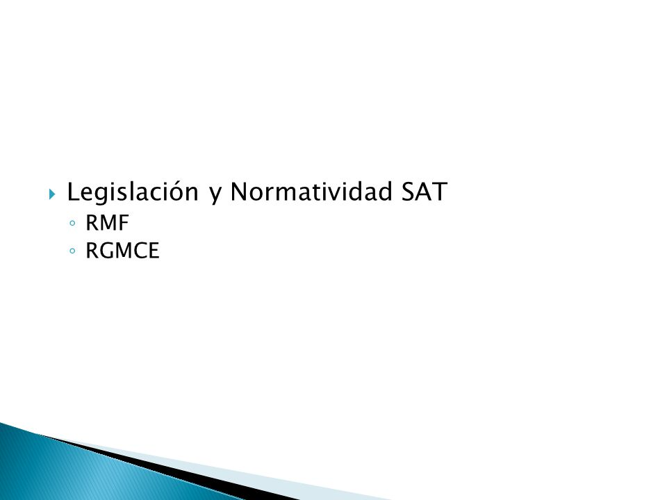 Legislación y Normatividad SAT RMF RGMCE