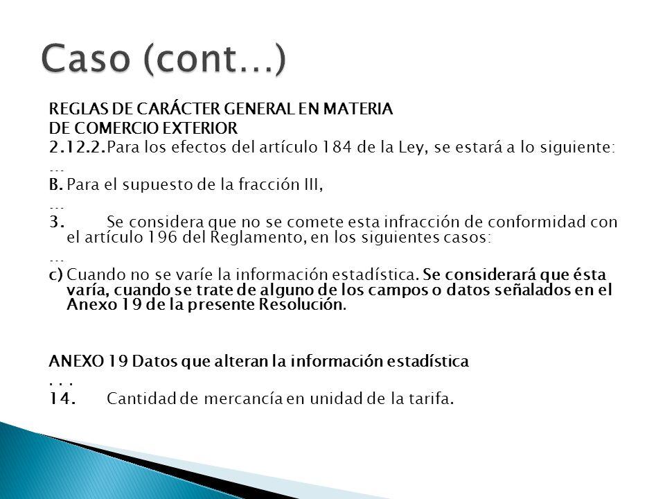 REGLAS DE CARÁCTER GENERAL EN MATERIA DE COMERCIO EXTERIOR 2.12.2.Para los efectos del artículo 184 de la Ley, se estará a lo siguiente: … B.Para el s
