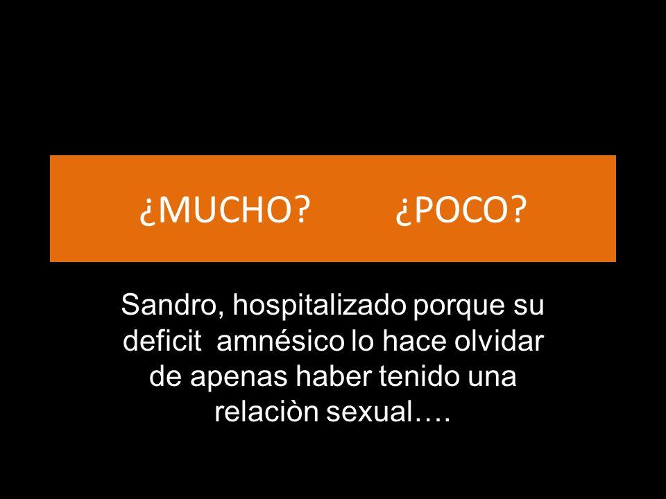 ¿MUCHO? ¿POCO? Sandro, hospitalizado porque su deficit amnésico lo hace olvidar de apenas haber tenido una relaciòn sexual….