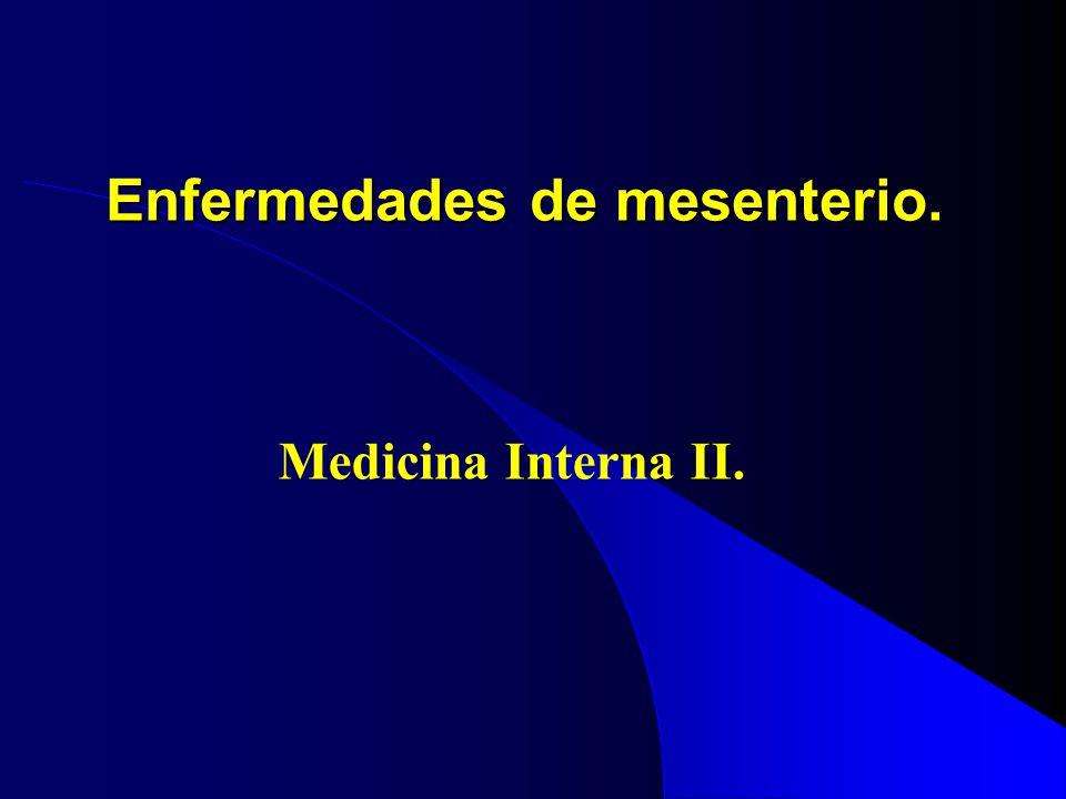 Enfermedades de mesenterio. Medicina Interna II.