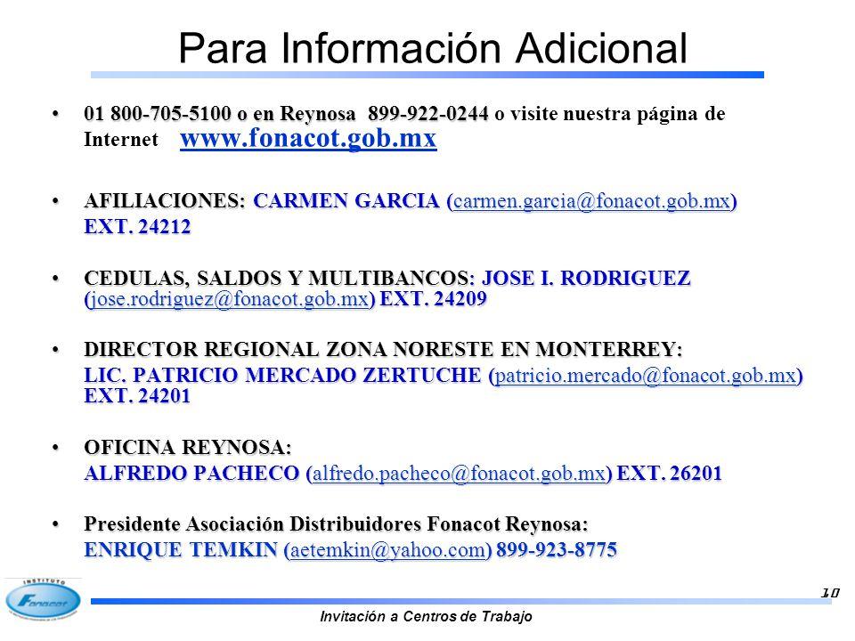 Invitación a Centros de Trabajo 10 Para Información Adicional 01 800-705-5100 o en Reynosa 899-922-024401 800-705-5100 o en Reynosa 899-922-0244 o vis