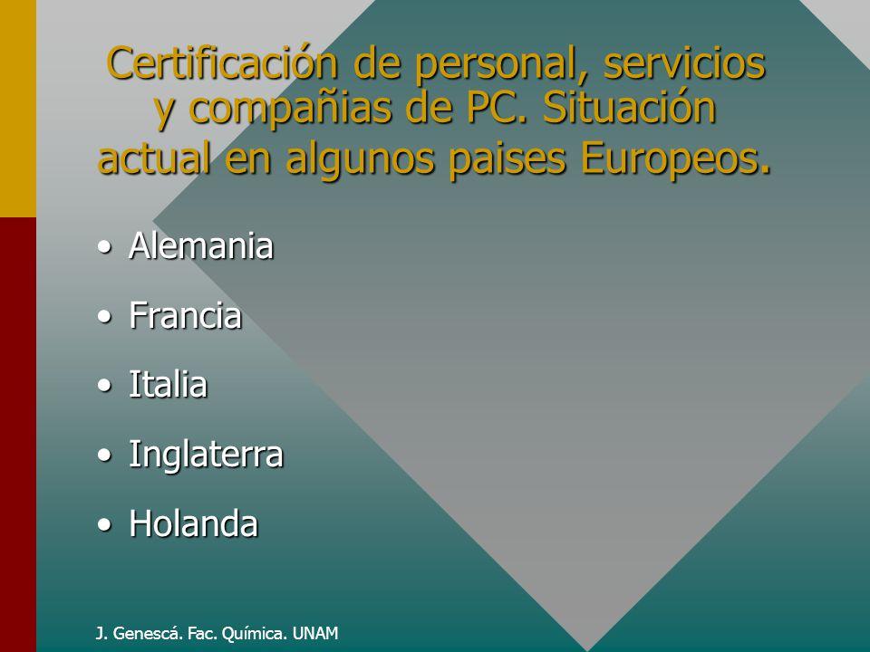 J.Genescá. Fac. Química. UNAM Certificación de personal, servicios y compañias de PC.