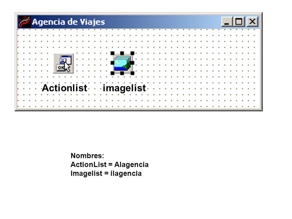 imagelistActionlist Nombres: ActionList = Alagencia Imagelist = ilagencia