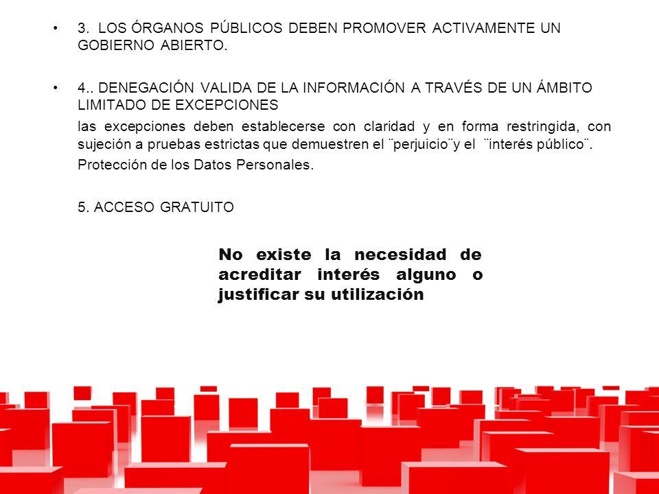 3. LOS ÓRGANOS PÚBLICOS DEBEN PROMOVER ACTIVAMENTE UN GOBIERNO ABIERTO.