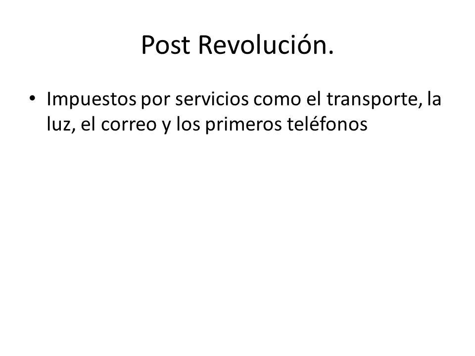 Post Revolución. Impuestos por servicios como el transporte, la luz, el correo y los primeros teléfonos