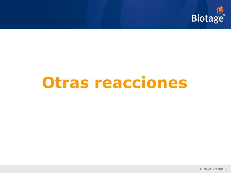 © 2012 Biotage 33 Otras reacciones