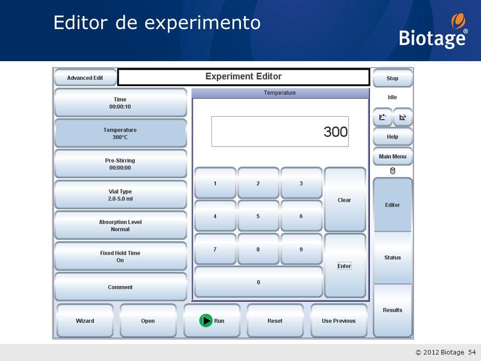 © 2012 Biotage 54 Editor de experimento