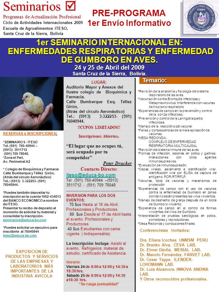 1er SEMINARIO INTERNACIONAL EN: ENFERMEDADES RESPIRATORIAS Y ENFERMEDAD DE GUMBORO EN AVES. 24 y 25 de Abril del 2009 Santa Cruz de la Sierra, Bolivia