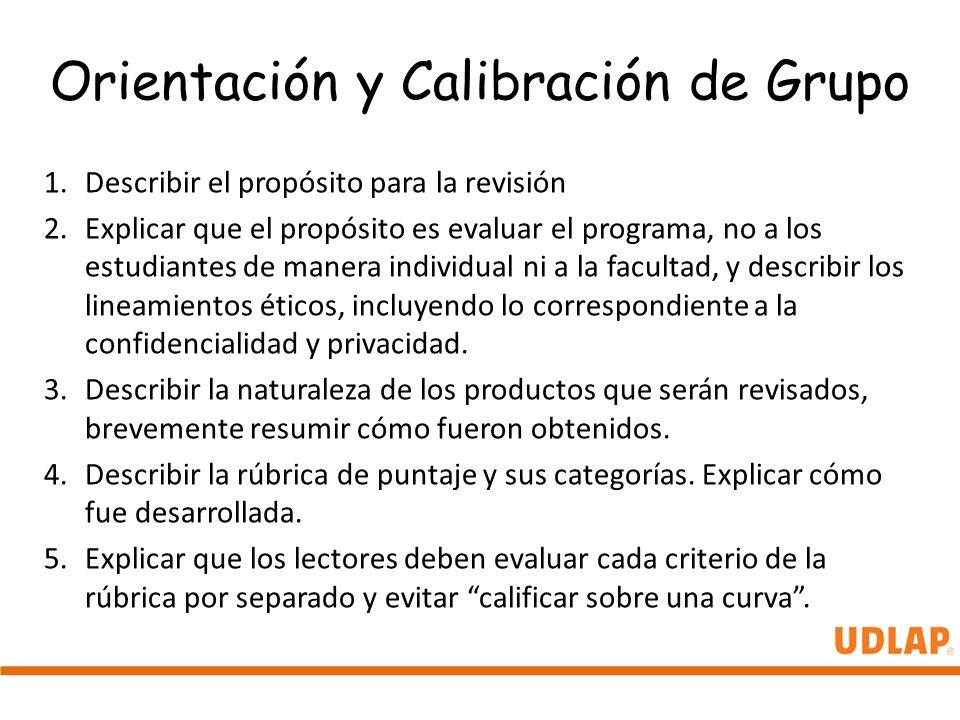 Orientación y Calibración de Grupo 1.Describir el propósito para la revisión 2.Explicar que el propósito es evaluar el programa, no a los estudiantes