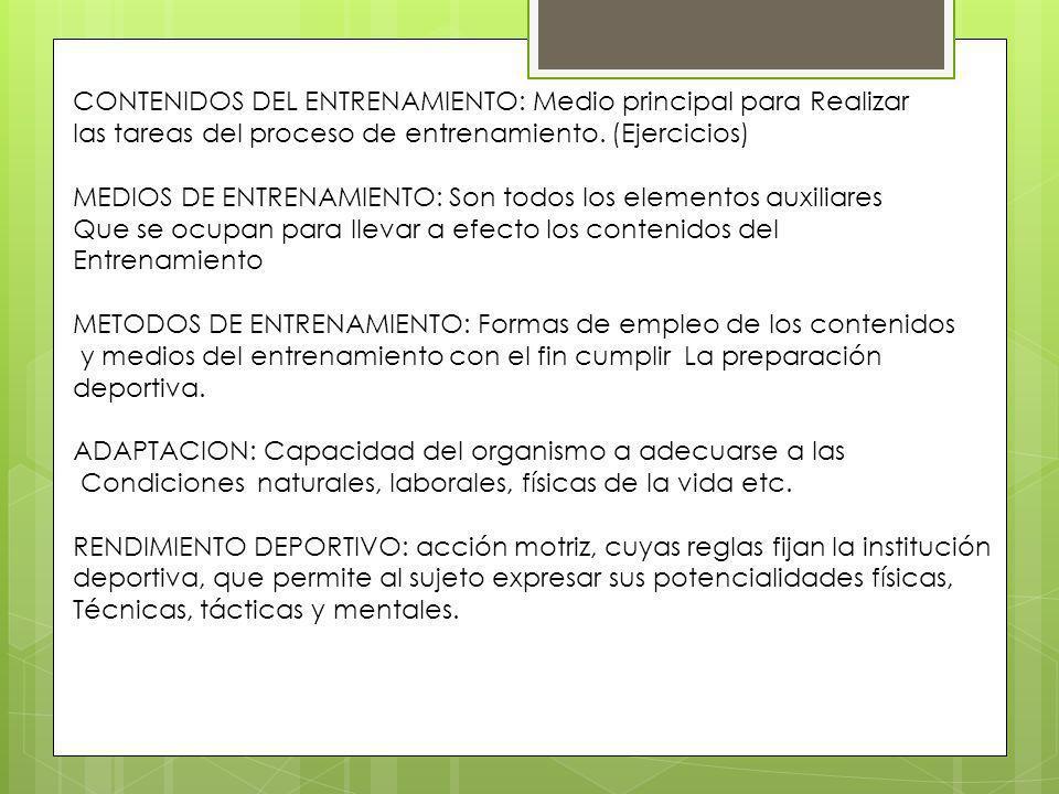 CONTENIDOS DEL ENTRENAMIENTO: Medio principal para Realizar las tareas del proceso de entrenamiento.