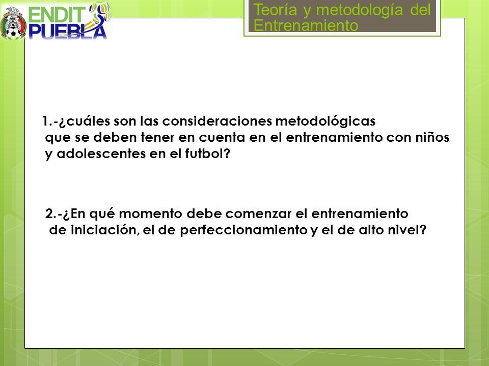 Teoría y metodología del Entrenamiento 2.-¿En qué momento debe comenzar el entrenamiento de iniciación, el de perfeccionamiento y el de alto nivel.