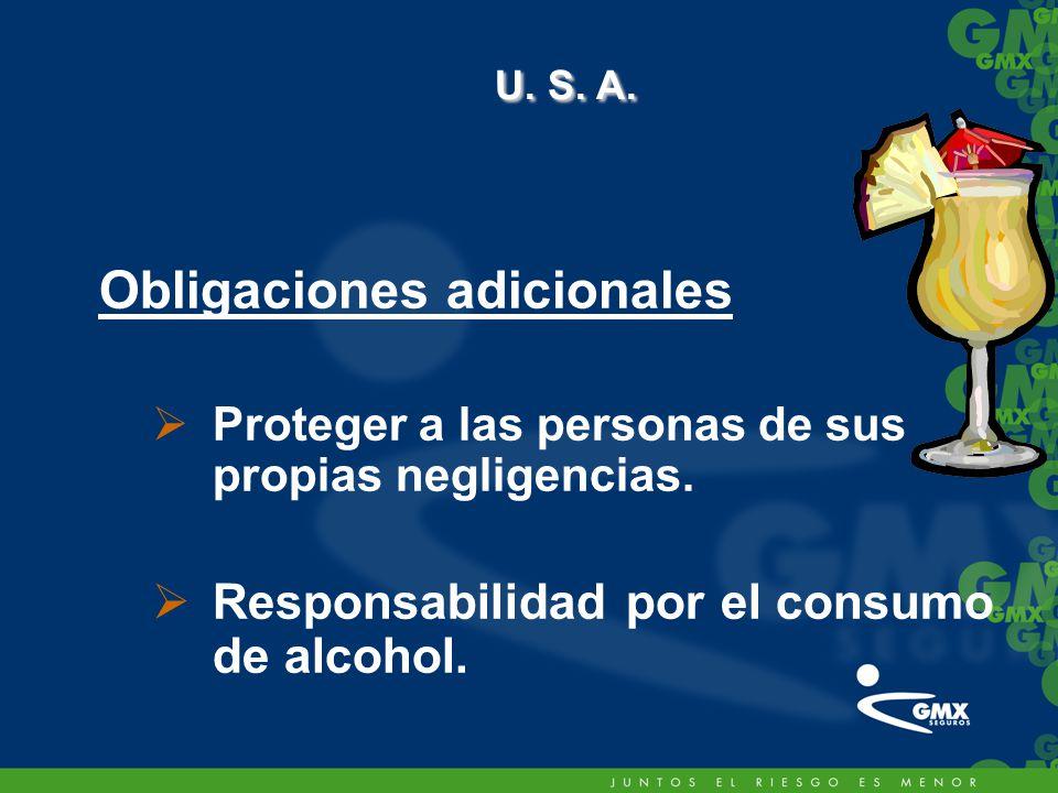 Obligaciones adicionales Proteger a las personas de sus propias negligencias.