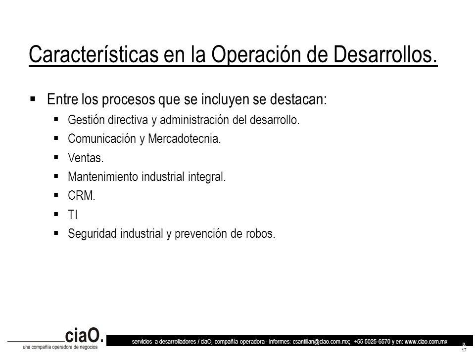 servicios a desarrolladores / ciaO, compañía operadora - informes: csantillan@ciao.com.mx; +55 5025-6570 y en: www.ciao.com.mx p. 17 Características e