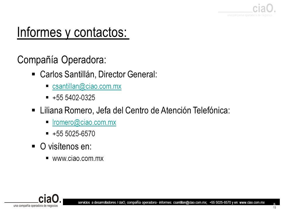servicios a desarrolladores / ciaO, compañía operadora - informes: csantillan@ciao.com.mx; +55 5025-6570 y en: www.ciao.com.mx p. 19 Informes y contac