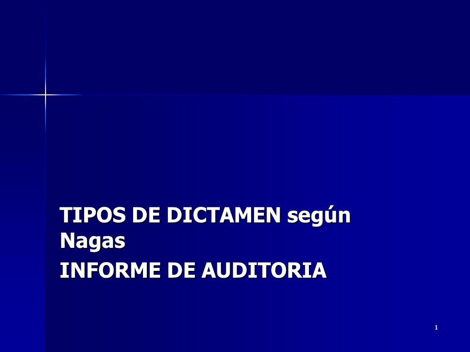 1 TIPOS DE DICTAMEN según Nagas INFORME DE AUDITORIA