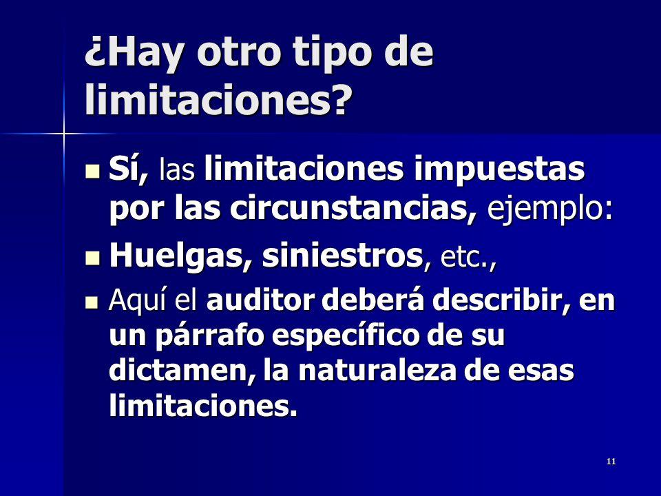 11 ¿Hay otro tipo de limitaciones? Sí, las limitaciones impuestas por las circunstancias, ejemplo: Sí, las limitaciones impuestas por las circunstanci