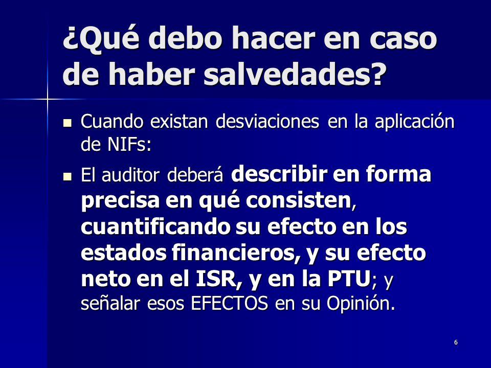 6 ¿Qué debo hacer en caso de haber salvedades? Cuando existan desviaciones en la aplicación de NIFs: Cuando existan desviaciones en la aplicación de N