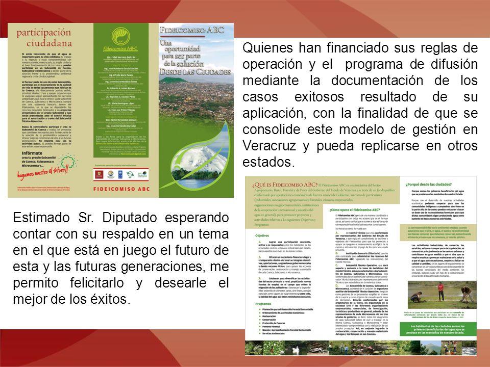 Quienes han financiado sus reglas de operación y el programa de difusión mediante la documentación de los casos exitosos resultado de su aplicación, con la finalidad de que se consolide este modelo de gestión en Veracruz y pueda replicarse en otros estados.