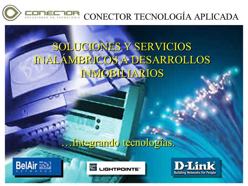 …Integrando Tecnologías en su solución. Copyright 2003-2005 Conector de Tecnología, SA de CV CONECTOR TECNOLOGÍA APLICADA SOLUCIONES Y SERVICIOS INALÁ
