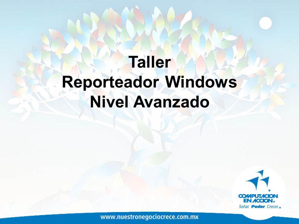 Taller Reporteador Windows Nivel Avanzado