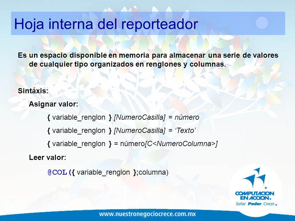 Hoja interna del reporteador Es un espacio disponible en memoria para almacenar una serie de valores de cualquier tipo organizados en renglones y colu