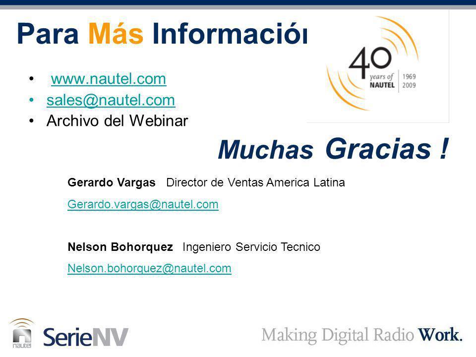 Muchas Gracias ! Para Más Información www.nautel.comww.nautel.com sales@nautel.com Archivo del Webinar Gerardo Vargas Director de Ventas America Latin