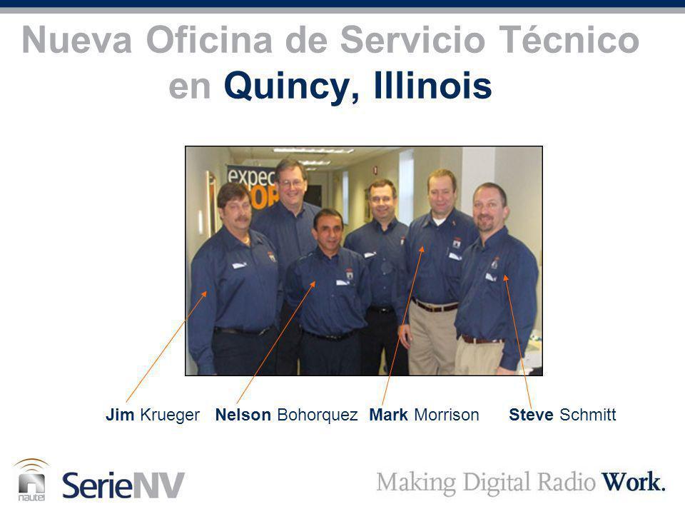 Nueva Oficina de Servicio Técnico en Quincy, Illinois Jim Krueger Nelson Bohorquez Mark Morrison Steve Schmitt
