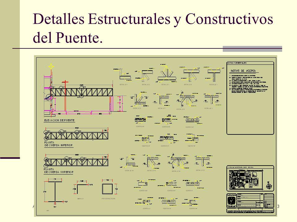 Arq. José Ma. Cruz García 13 Detalles Estructurales y Constructivos del Puente.