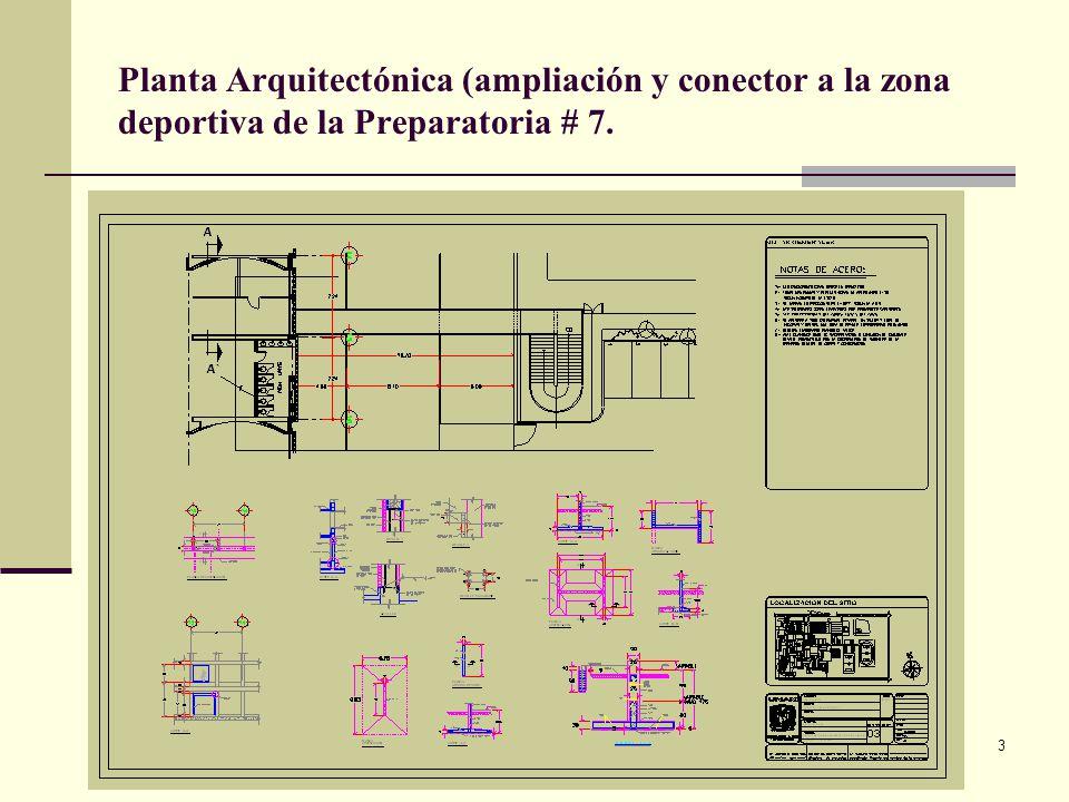 Arq. José Ma. Cruz García 3 Planta Arquitectónica (ampliación y conector a la zona deportiva de la Preparatoria # 7.