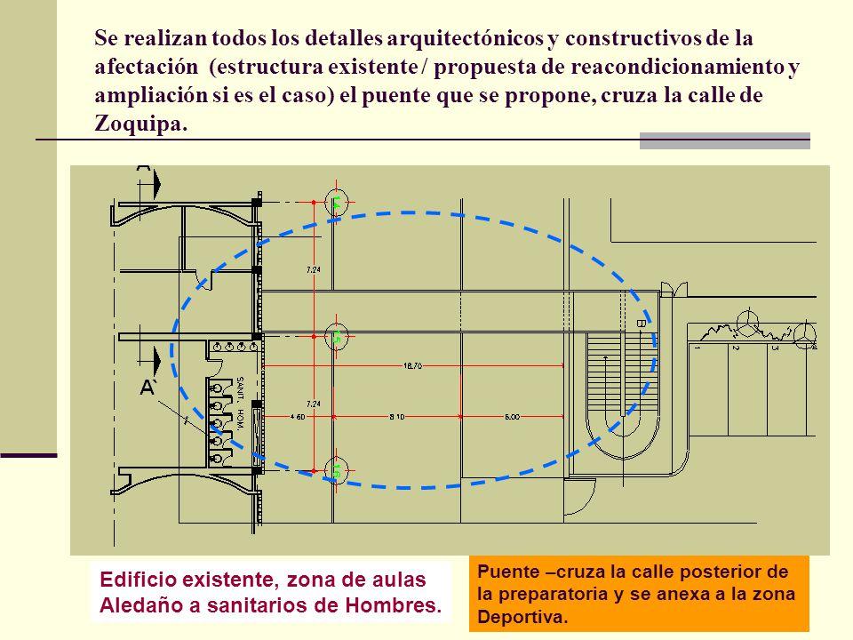 Arq. José Ma. Cruz García 4 Se realizan todos los detalles arquitectónicos y constructivos de la afectación (estructura existente / propuesta de reaco