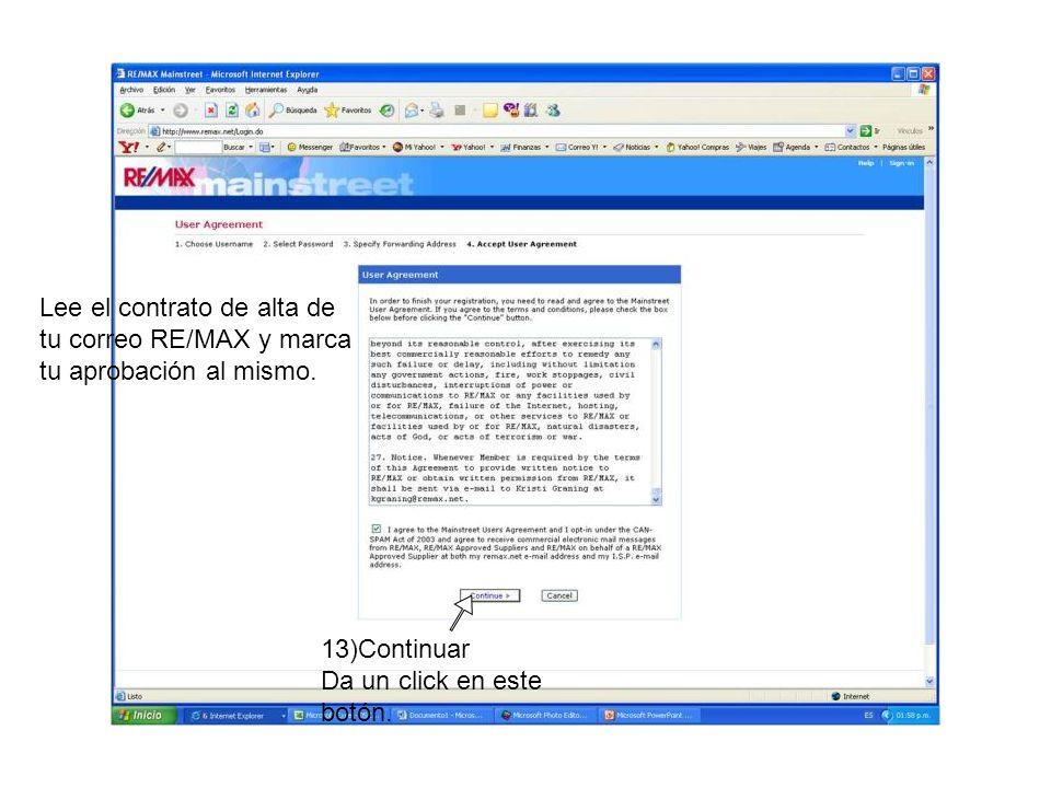 Lee el contrato de alta de tu correo RE/MAX y marca tu aprobación al mismo. 13)Continuar Da un click en este botón.