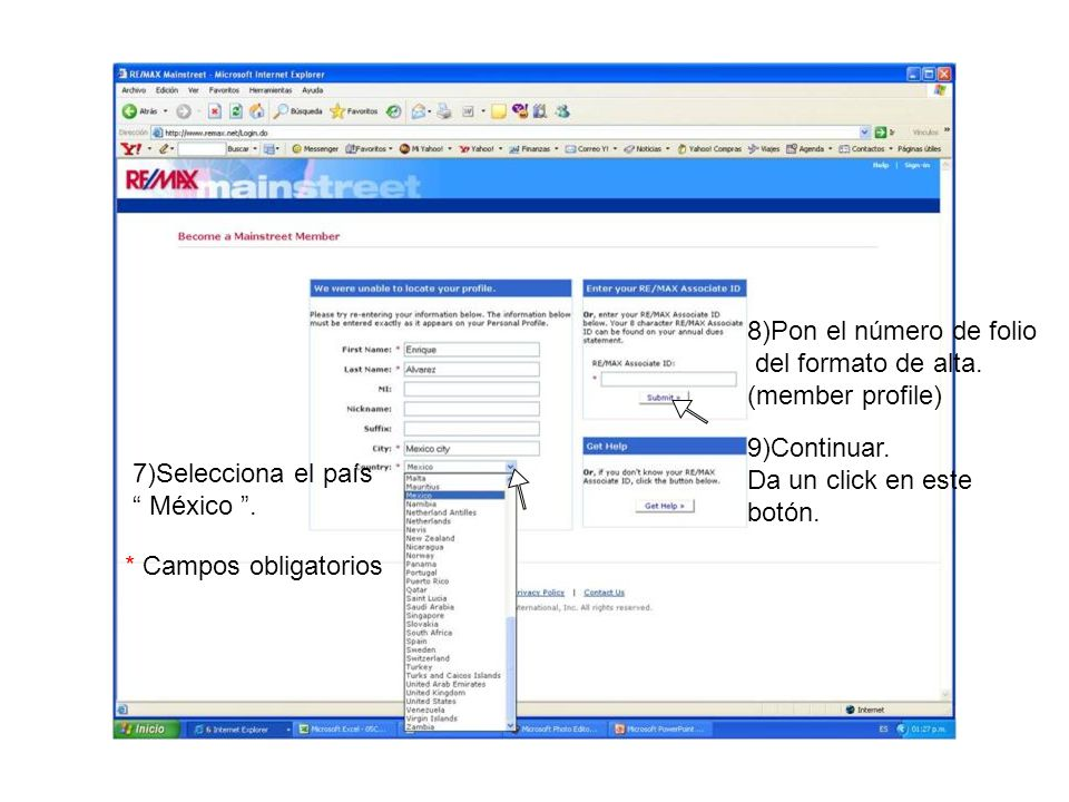 * Campos obligatorios 7)Selecciona el país México. 8)Pon el número de folio del formato de alta. (member profile) 9)Continuar. Da un click en este bot