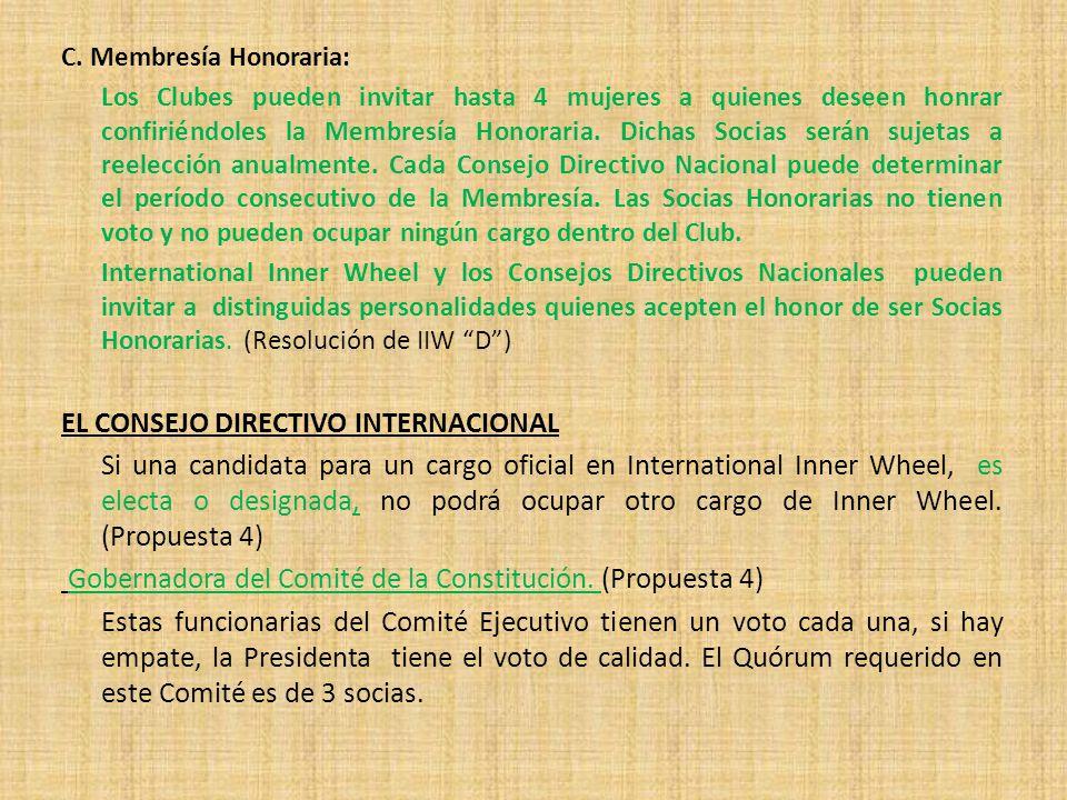 C. Membresía Honoraria: Los Clubes pueden invitar hasta 4 mujeres a quienes deseen honrar confiriéndoles la Membresía Honoraria. Dichas Socias serán s