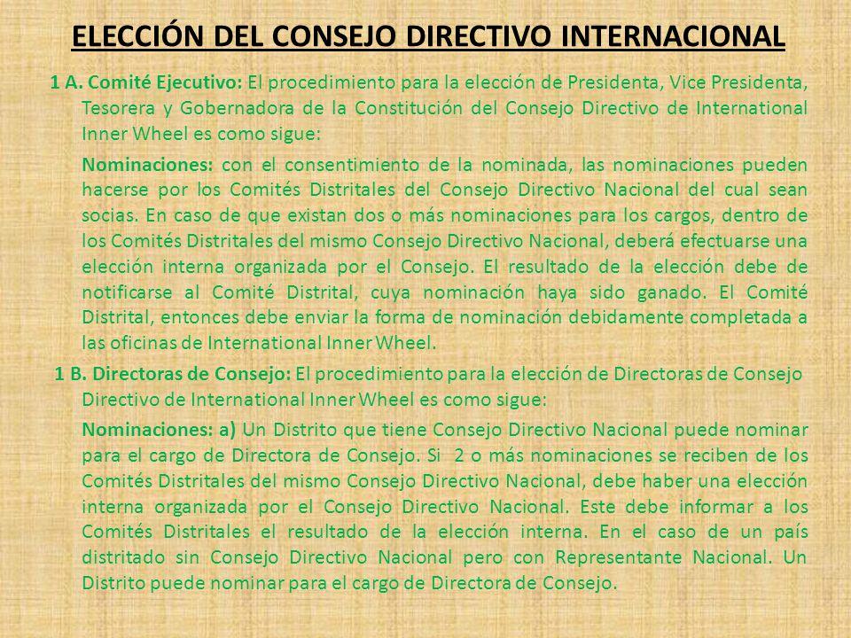 1 A. Comité Ejecutivo: El procedimiento para la elección de Presidenta, Vice Presidenta, Tesorera y Gobernadora de la Constitución del Consejo Directi