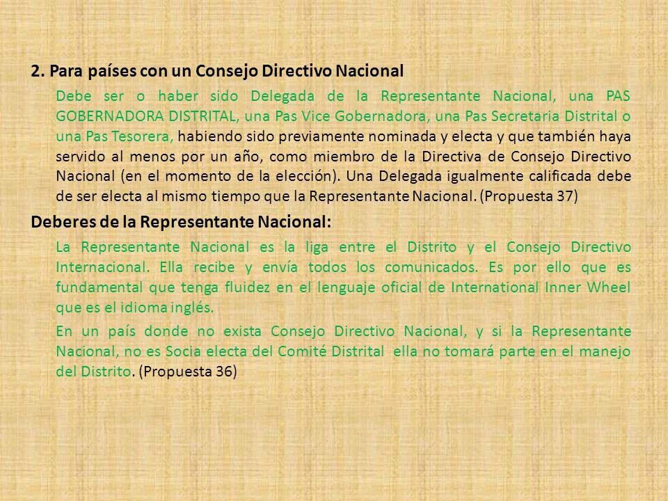 2. Para países con un Consejo Directivo Nacional Debe ser o haber sido Delegada de la Representante Nacional, una PAS GOBERNADORA DISTRITAL, una Pas V