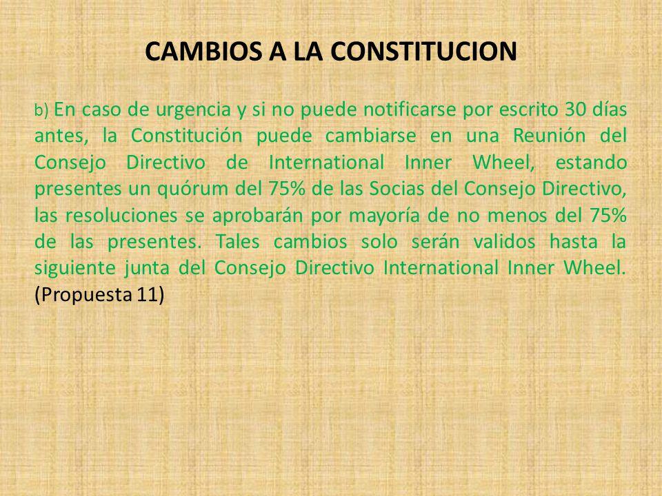 b) En caso de urgencia y si no puede notificarse por escrito 30 días antes, la Constitución puede cambiarse en una Reunión del Consejo Directivo de International Inner Wheel, estando presentes un quórum del 75% de las Socias del Consejo Directivo, las resoluciones se aprobarán por mayoría de no menos del 75% de las presentes.
