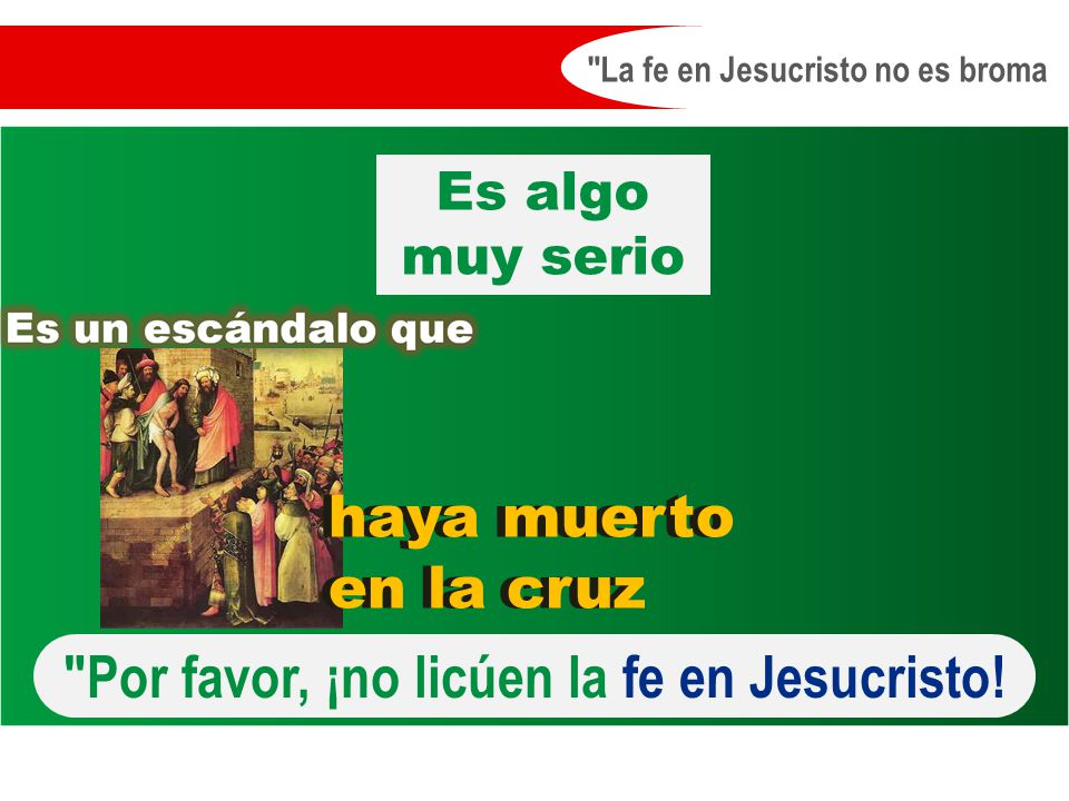 La fe en Jesucristo no es broma Es algo muy serio Por favor, ¡no licúen la fe en Jesucristo.