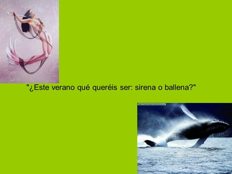 BETY ¿Este verano qué queréis ser: sirena o ballena?