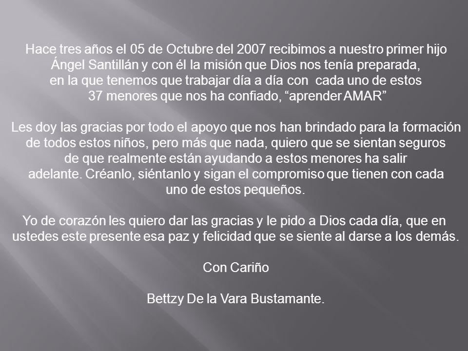 Hace tres años el 05 de Octubre del 2007 recibimos a nuestro primer hijo Ángel Santillán y con él la misión que Dios nos tenía preparada, en la que te