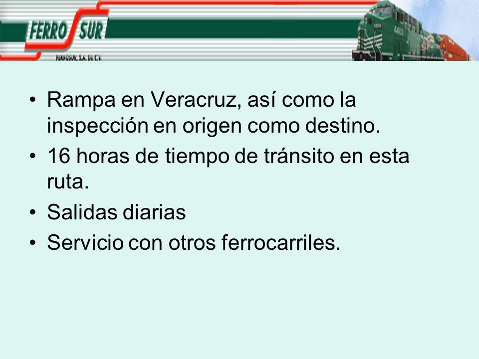 Rampa en Veracruz, así como la inspección en origen como destino. 16 horas de tiempo de tránsito en esta ruta. Salidas diarias Servicio con otros ferr