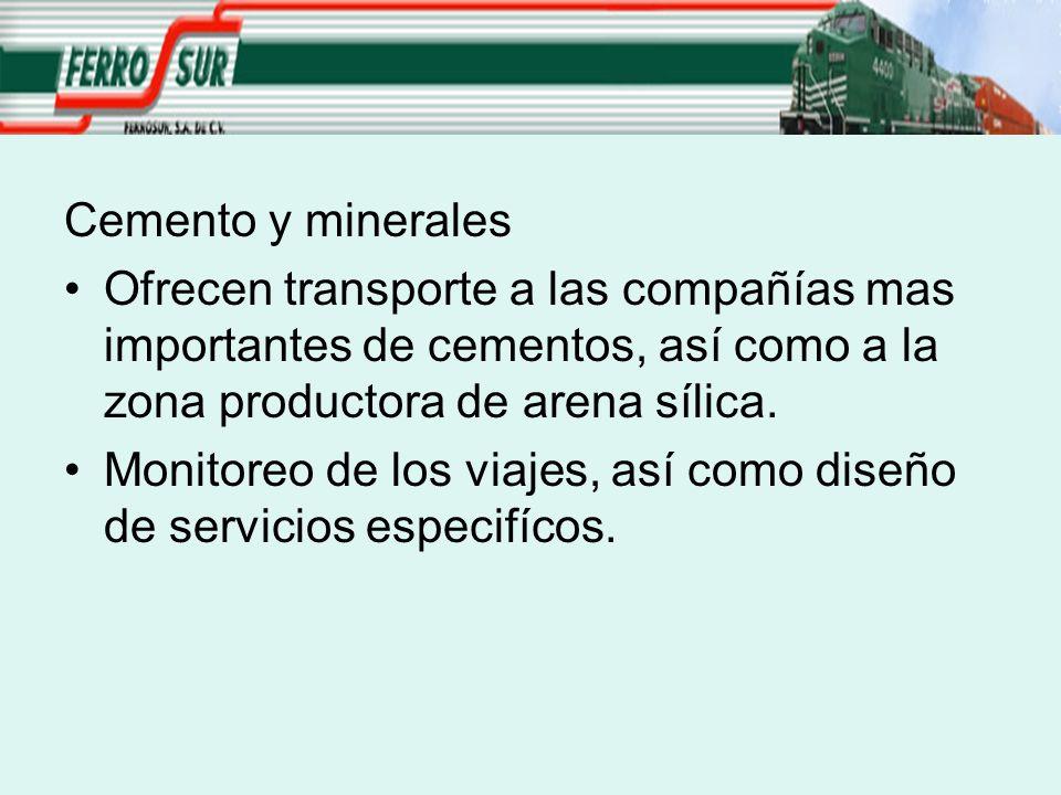 Cemento y minerales Ofrecen transporte a las compañías mas importantes de cementos, así como a la zona productora de arena sílica.