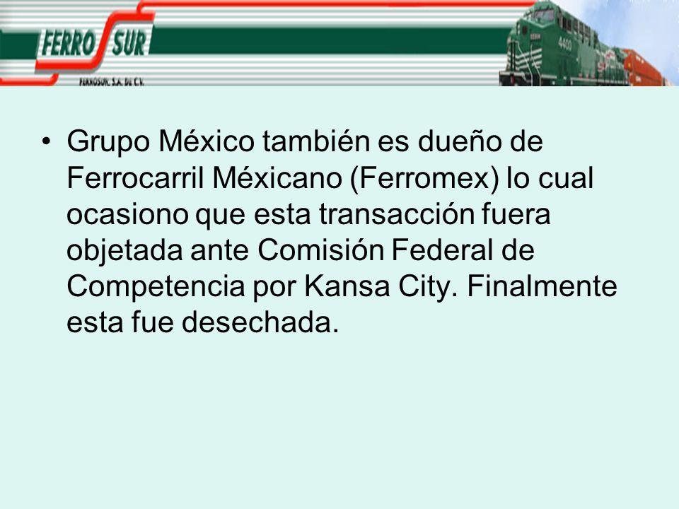 Grupo México también es dueño de Ferrocarril Méxicano (Ferromex) lo cual ocasiono que esta transacción fuera objetada ante Comisión Federal de Compete