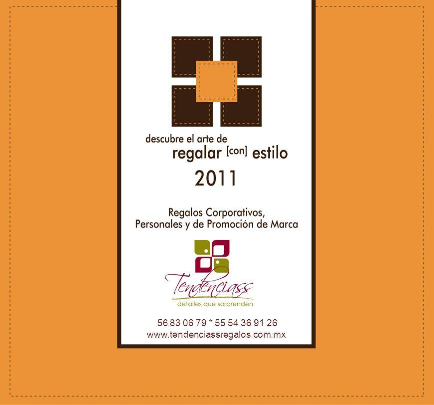 56 83 06 79 * 55 54 36 91 26 www.tendenciassregalos.com.mx