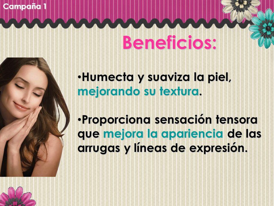 Beneficios: Humecta y suaviza la piel, mejorando su textura. Humecta y suaviza la piel, mejorando su textura. Proporciona sensación tensora que mejora